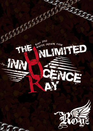 「The UNLIMITED INNOCENCE RAY」 〜2013.01.05 SHIBUYA AX〜
