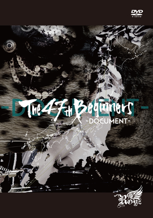 「The 47th Beginners」〜DOCUMENT〜
